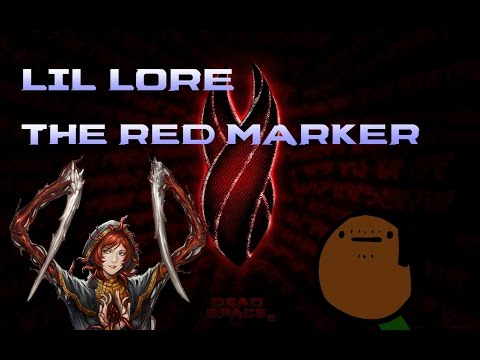 Lil' Lore - Dead Space: The Red Marker