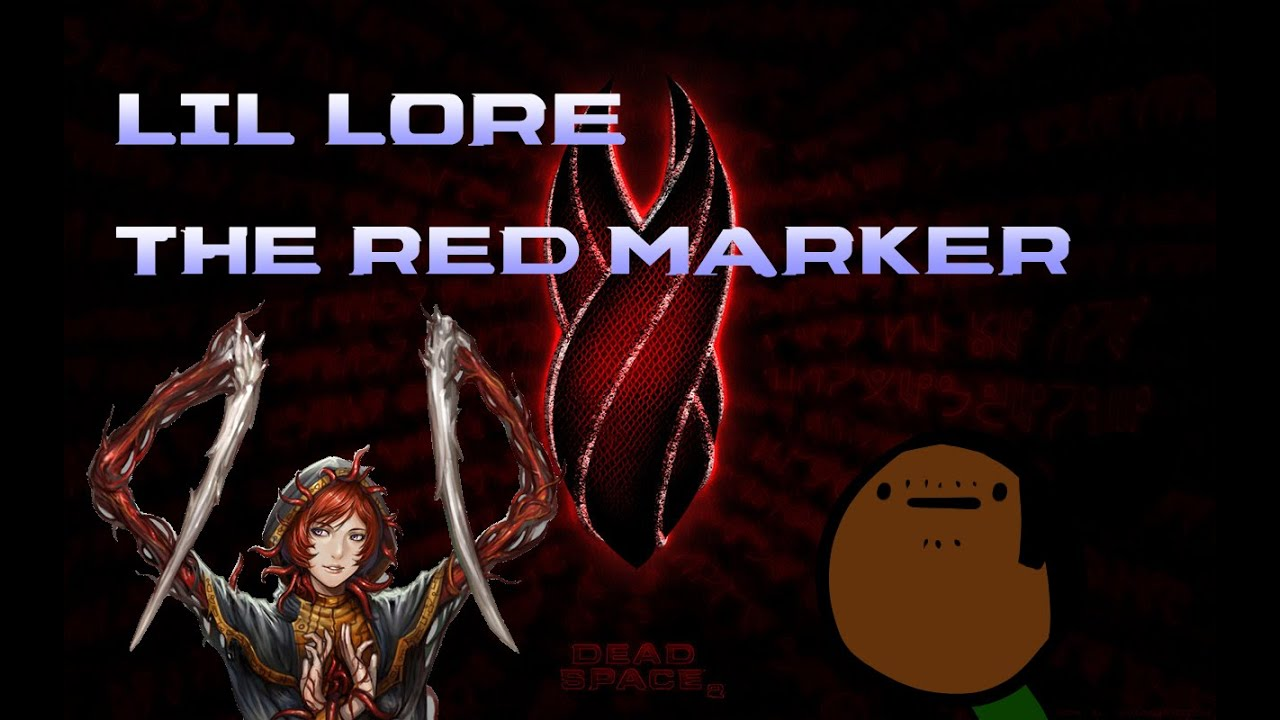 lil lore dead space the red marker youtube