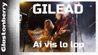 GILEAD - Ai vis lo lop Russian folk music (2019 Moscow, Glastonberry)