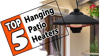 these are best hanging patio heaters of 2019 top 5 outdoor ceiling heat lamps