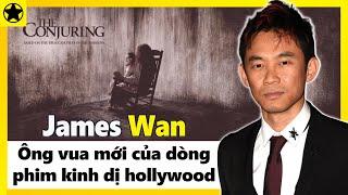 """James Wan - """"Ông Vua Mới"""" Của Dòng Phim Kinh Dị Hollywood"""