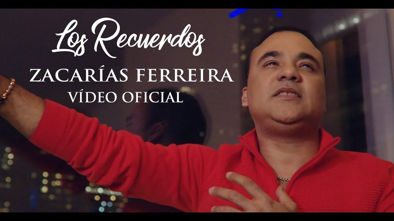 Zacarías Ferreira - Los Recuerdos (VÍDEO OFICIAL) 2019