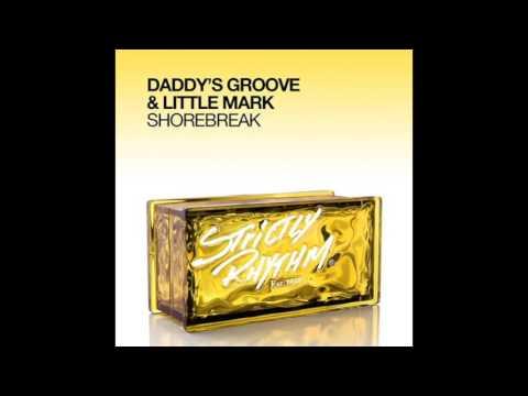 DADDY'S GROOVE & LITTLE MARK -  Shorebreak - Original Mix