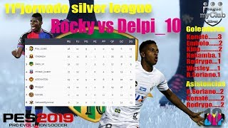 PES2019 MY CLUB - J-11º SILVER LEAGUE -  DELPI VS ROCKY