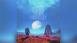 Open Source - We Are The Gods