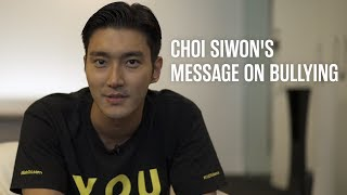 Super Junior's Choi Siwon has a message about bullying