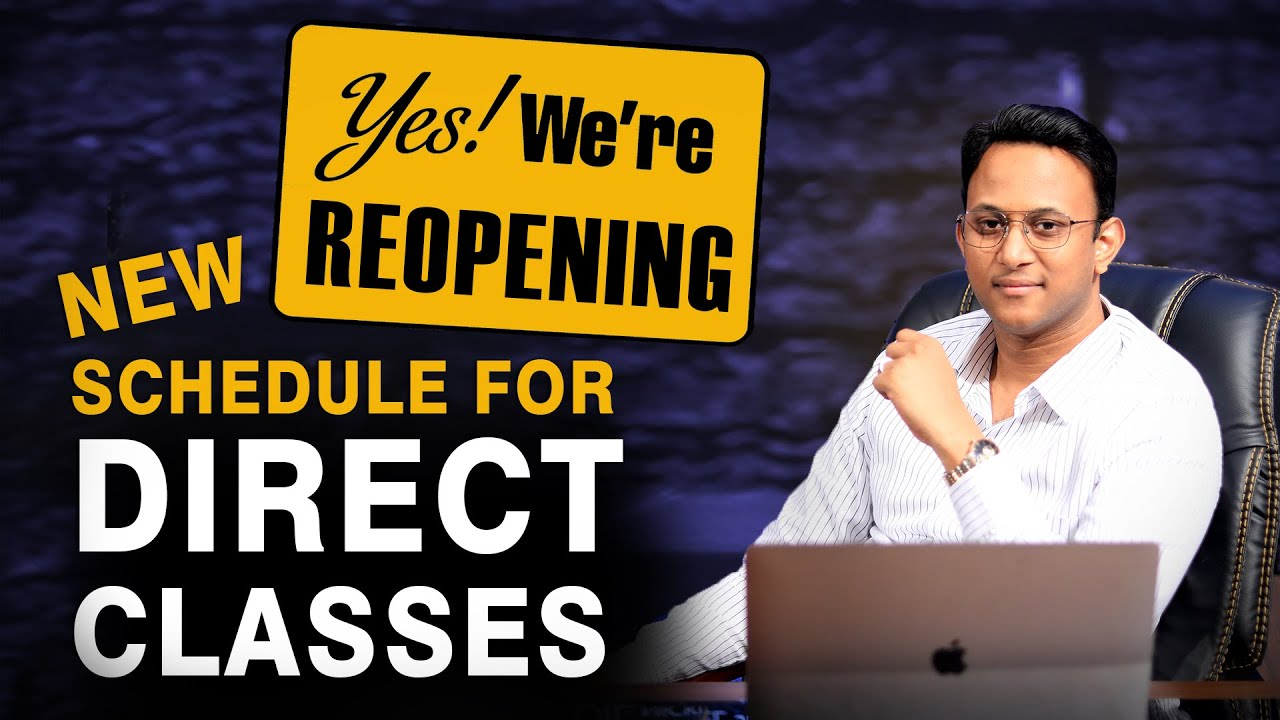 We are Reopening | New Schedule For Direct Classes