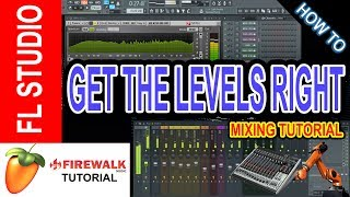 How To Mix (part 2): Getting The Levels Right   (FL Studio tutorial)