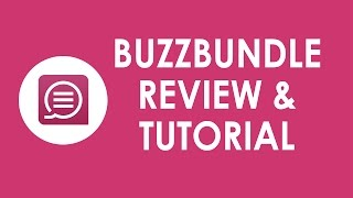 BuzzBundle Review & Tutorial 2016: How to Increase Your Site's Traffic