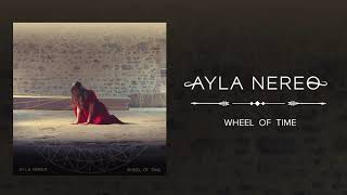 Ayla Nereo - Wheel of Time (Official Audio)