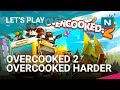 Let's Play Overcooked 2! Overcooked Harder!