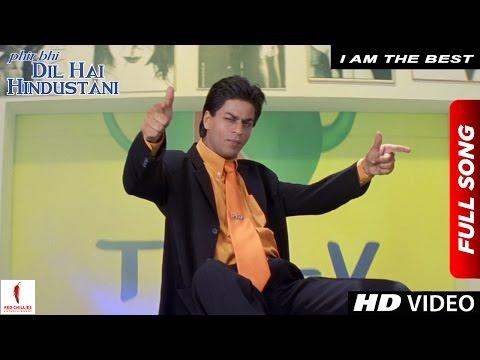 I Am The Best | Phir Bhi Dil Hai Hindustani | Shah Rukh Khan