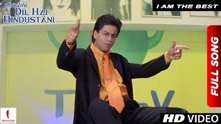 I Am The Best | Phir Bhi Dil Hai Hindustani | Shah Rukh Khan