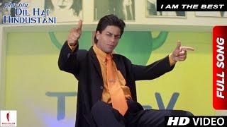 Download I Am The Best | Phir Bhi Dil Hai Hindustani | Shah Rukh Khan