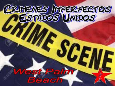 Crimenes Imperfectos Estados Unidos - (7) West Palm Beach