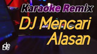 Download Karaoke Dj Mencari Alasan Lagu Malaysia