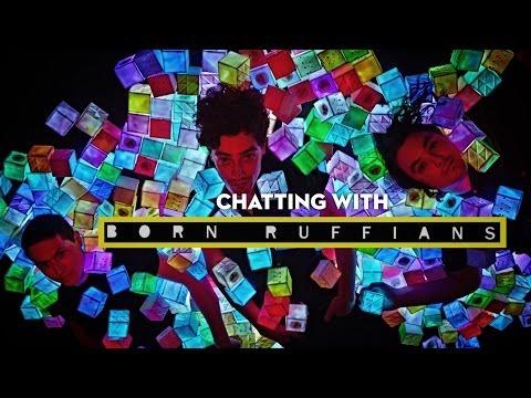 Chatting With Born Ruffians