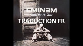 Cleaning Out My Closet Eminem Traduction FRANCAISE