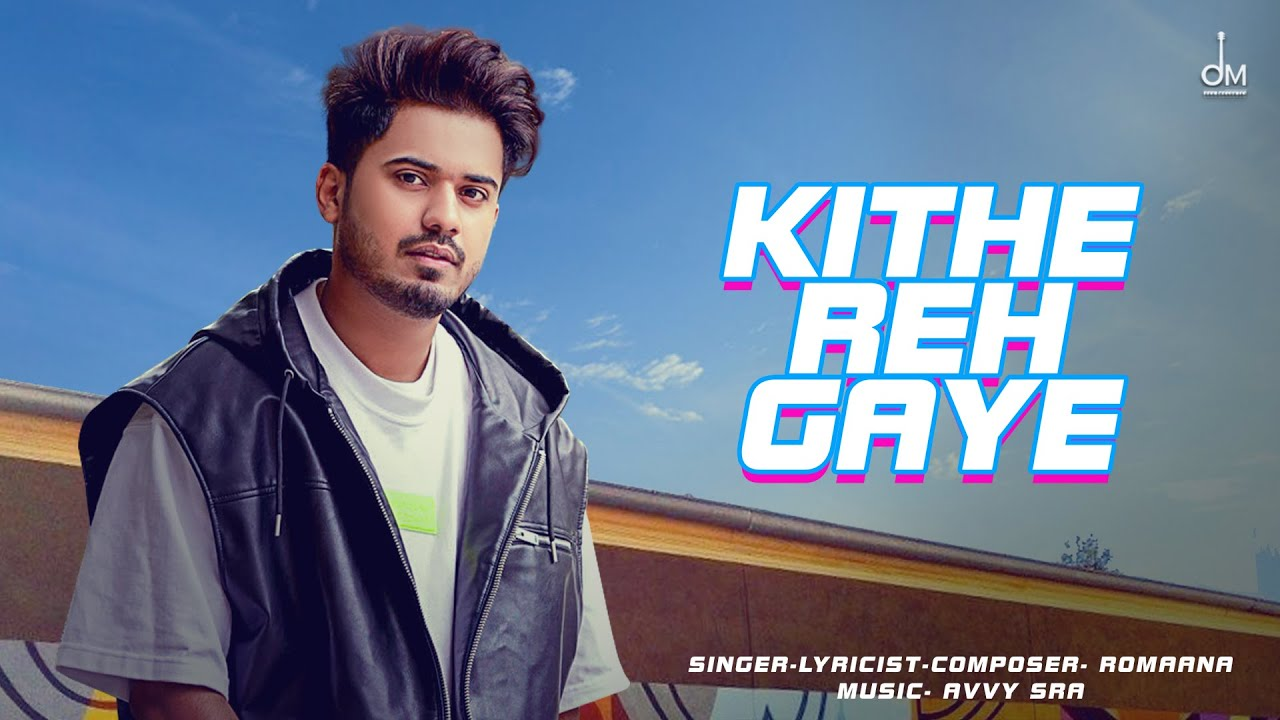 Kithe Reh Gye | Romaana | Avvy Sra | OFFICIAL LYRICAL VIDEO | Latest Punjabi Songs 2021
