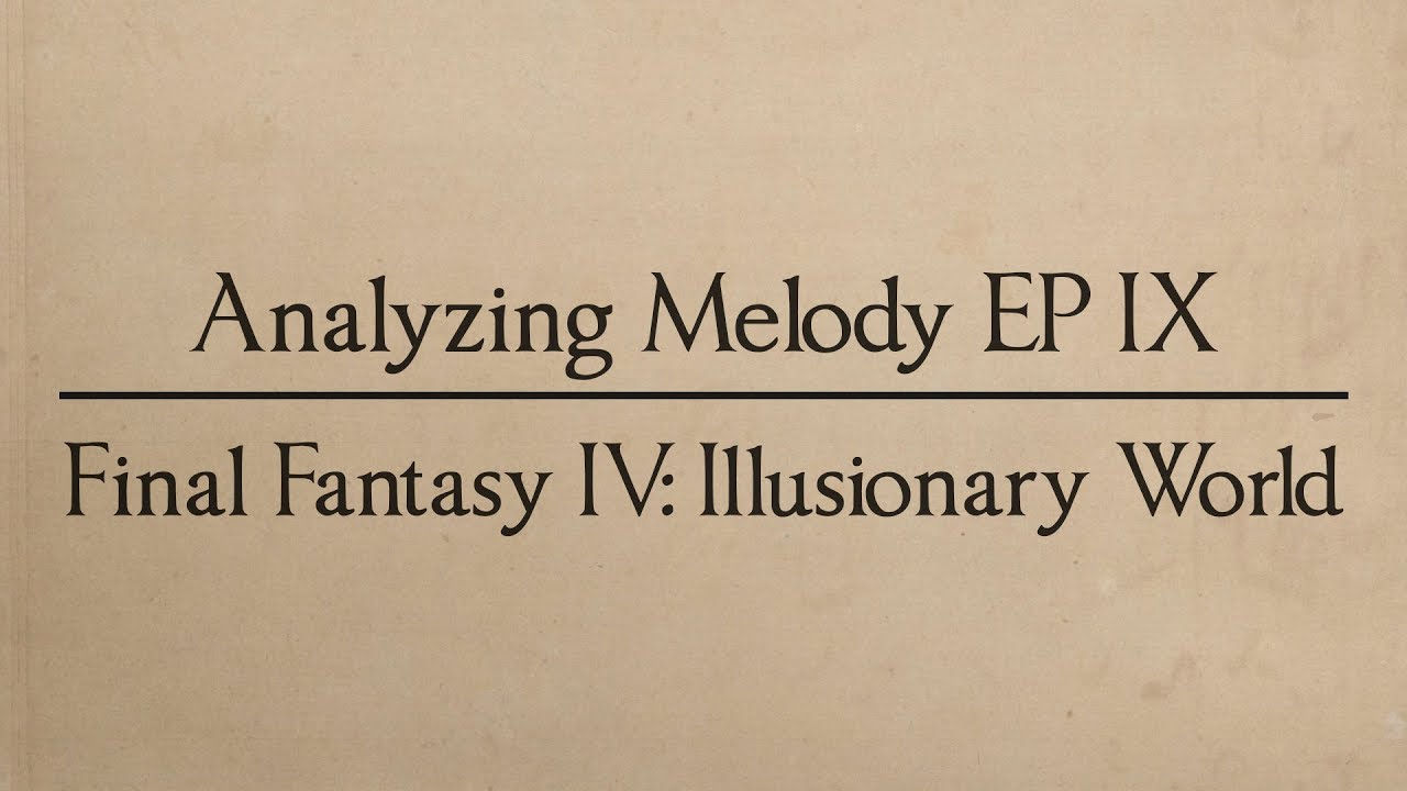 Analyzing Melody EP 09: Final Fantasy IV - Illusionary World (Music Theory)