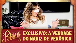 Exclusivo: a verdade por trás do nariz de Verônica | As Aventuras de Poliana