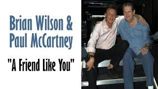 "Brian Wilson & Paul McCartney  ""A Friend Like You"""