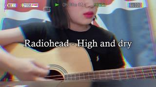 Radiohead - high and dry (cove…