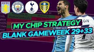 My UPDATED chip strategy thoughts and tips | BLANK Gameweek 29 and 33 | 2020/21