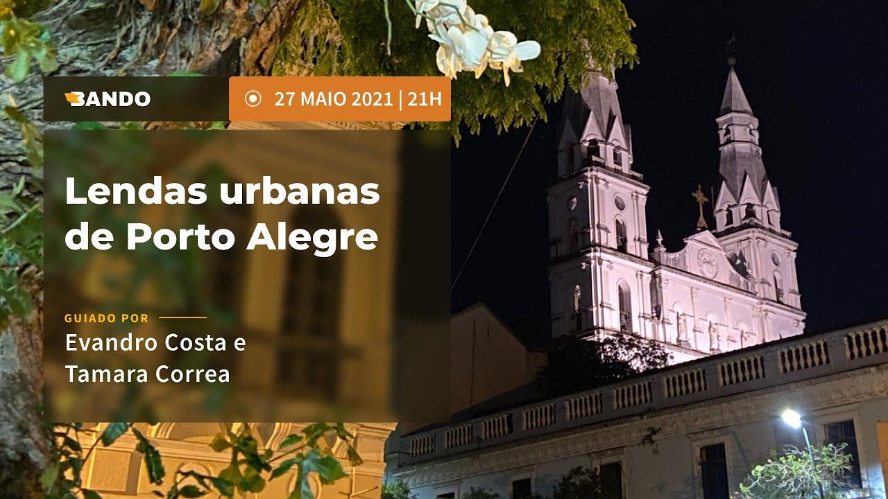 Lendas urbanas de Porto Alegre - Experiência guiada online - Guias Evandro Costa e Tamara Dias