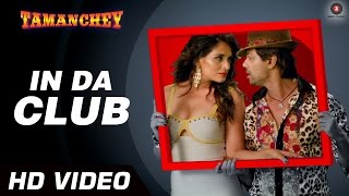 In Da Club Offcial Video HD | Tamanchey | Ikka | Nikhil Dwivedi & Richa Chadda