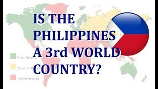 Is the Philippines a 3rd-World Country?