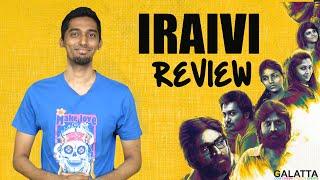 Galatta Review - Iraivi | Karthik Subbaraj | S. J. Surya | Vijay Sethupathi | Bobby Simha