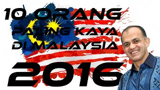 10 Orang Terkaya Malaysia 2016 - SENARAI TERKINI! | 10TER