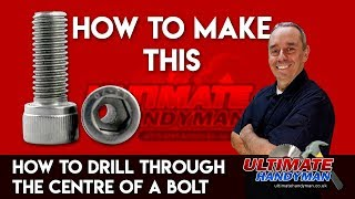 How to drill through the centre of a bolt | drill bolt guide