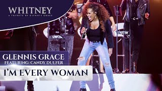 I M Every Woman Ft Candy Dulfer WHITNEY A Tribute By Glennis Grace