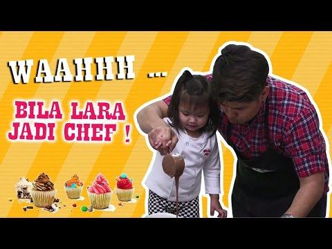 Lara Oh Lara (Episod 3) : Wahhh .... Bila Lara jadi Chef !