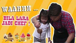 Lara Oh Lara (Episod 3) Wahhh .... Bila Lara jadi Chef !