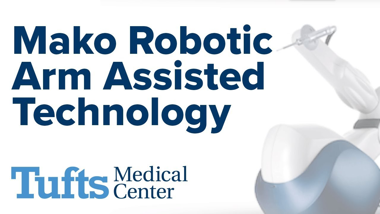 Mako Robotic Arm Assisted Technology | Tufts Medical Center