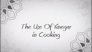 The use of vinegar in Cooking