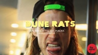 Dune Rats  - Interview - (for the Upfront series at The Bee, KL)