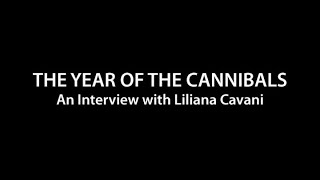 The Year of The Cannibals - An Interview with Liliana Cavani by Film&Clips