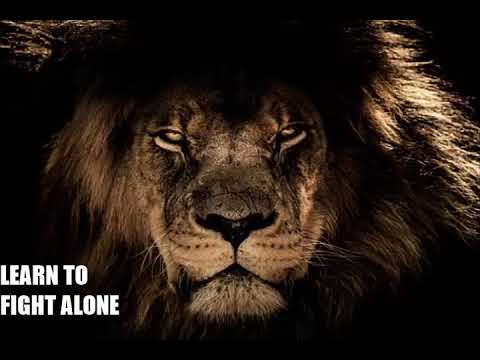 Inspirational Quotes 2018 Learn To Fight Alone Youtube