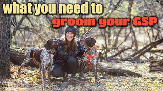 What do I need to groom my GSP?