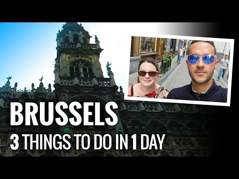 THREE things to do in BRUSSELS in just ONE DAY.
