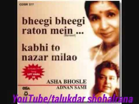 Kabhi to nazar milao BY Adnan sami and Asa bosle
