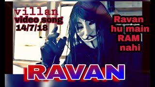 Villan | Ravan | video cover | full song | Ravan hu main ram Nahi | 2018