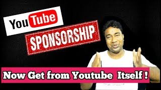 Sponsorship for your Channel ! Now Get it from YouTube itself..