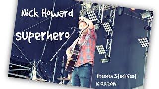 NICK HOWARD - Superhero - LIVE in Dresden (Stadtfest 16.8.2014)