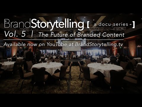 Brand Storytelling: A Docu-Series | Vol. 5 | The Future of Branded Content