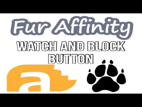 FurAffinity: Watch And Block Button - YouTube